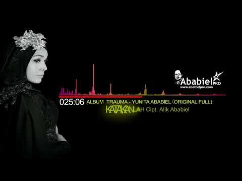 KATAKANLAH II YUNITA ABABIEL (Audio)