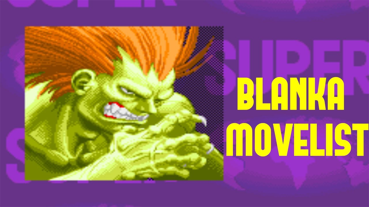 Super Street Fighter II: Turbo - Blanka Move List - YouTube