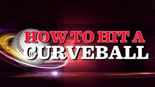 How to hit a curveball - 4 Tips for being a better curveball hitter