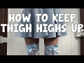 How to keep THIGH HIGHS up!