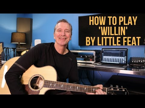 How To Play 'Willin' By Little Feat