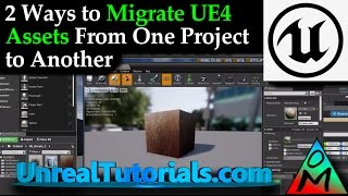 Unreal  Engine 4 Tutorial | 2 Ways To Migrate Assets