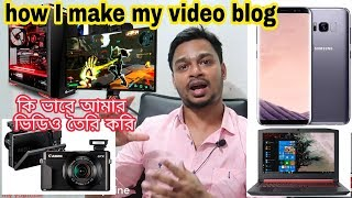 how to make my travel video and vlog video making gadget & Camera  A Traveller's Guide