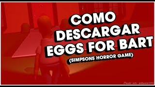 Como Descargar Eggs For Bart (Simpsons Horror Game)