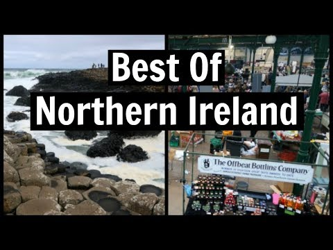 Best Things To Do In Nothern Ireland | Causeway Coast & St George's Market Belfast