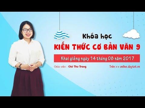 Khóa học văn cơ bản 9: Phong cách Hồ Chí Minh- Cô giáo Chử Thu Trang