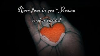 River flows in you - Yiruma version español