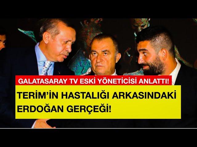 FATİH TERİM'İ ERDOĞAN YAKTI! GALATASARAY TV ESKİ YÖNETİCİSİ ANLATTI