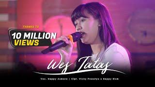 HAPPY ASMARA - WES TATAS (Official Live Music Video)| Layangan Sing Tatas Tondo Tresnoku Wes Pungkas