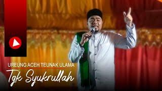 Dakwah Aceh Tgk Syukrullah Terbaru