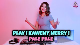 Download PLAY X KAWENY MERRY X PALE PALE (DJ IMUT REMIX)