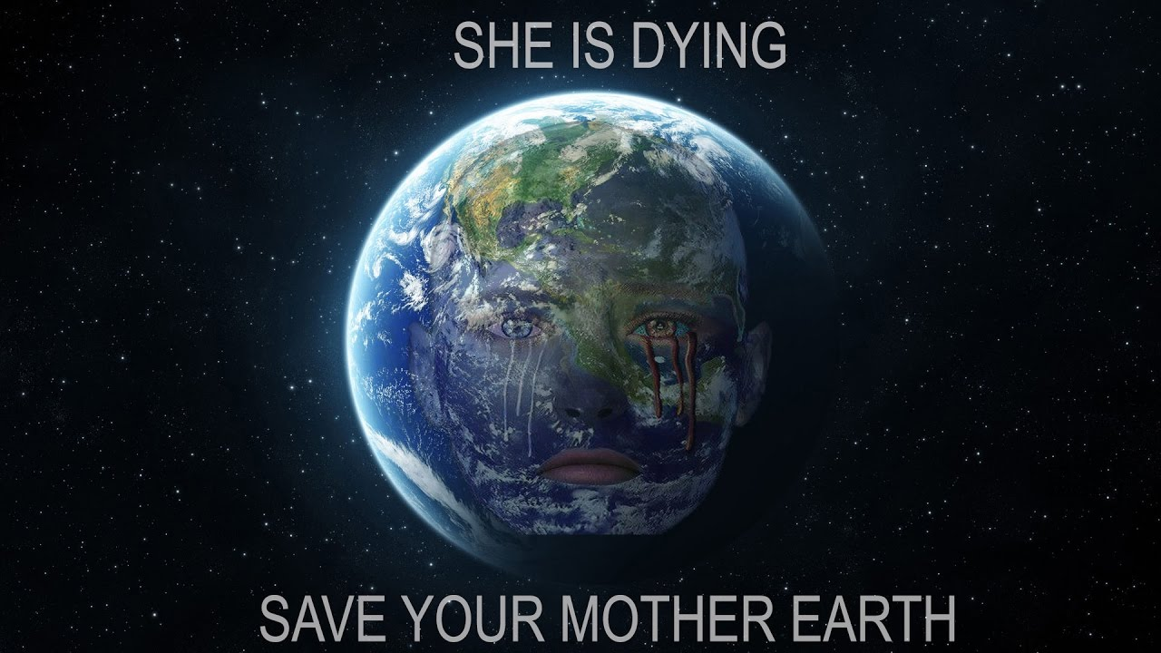 she is dying save mother earth youtube. Black Bedroom Furniture Sets. Home Design Ideas