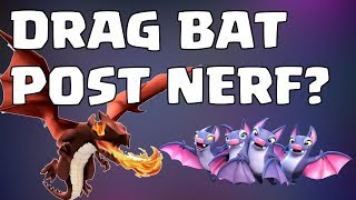 DRAG BAT POST NERF. STILL OP OR NOT? 4 WAR ATTACKS SHOWN, 3xTH10 & 1xTH11