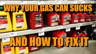 Why Your Gas Can Sucks and How to Fix It