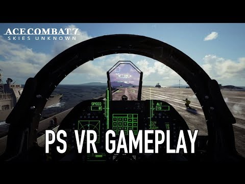 Ace Combat 7: Skies Unknown - PS4 VR Gameplay Trailer