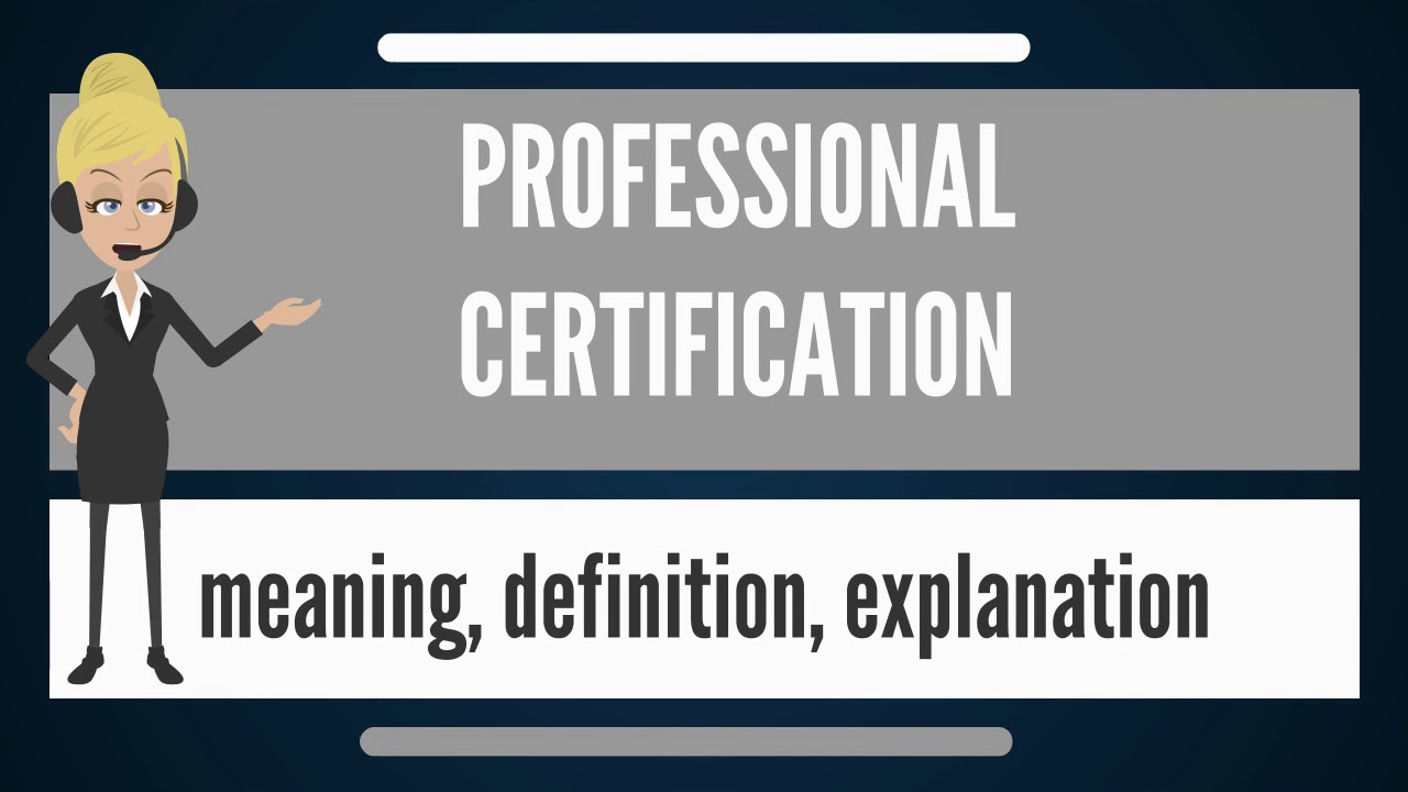 What Is Professional Certification What Does Professional