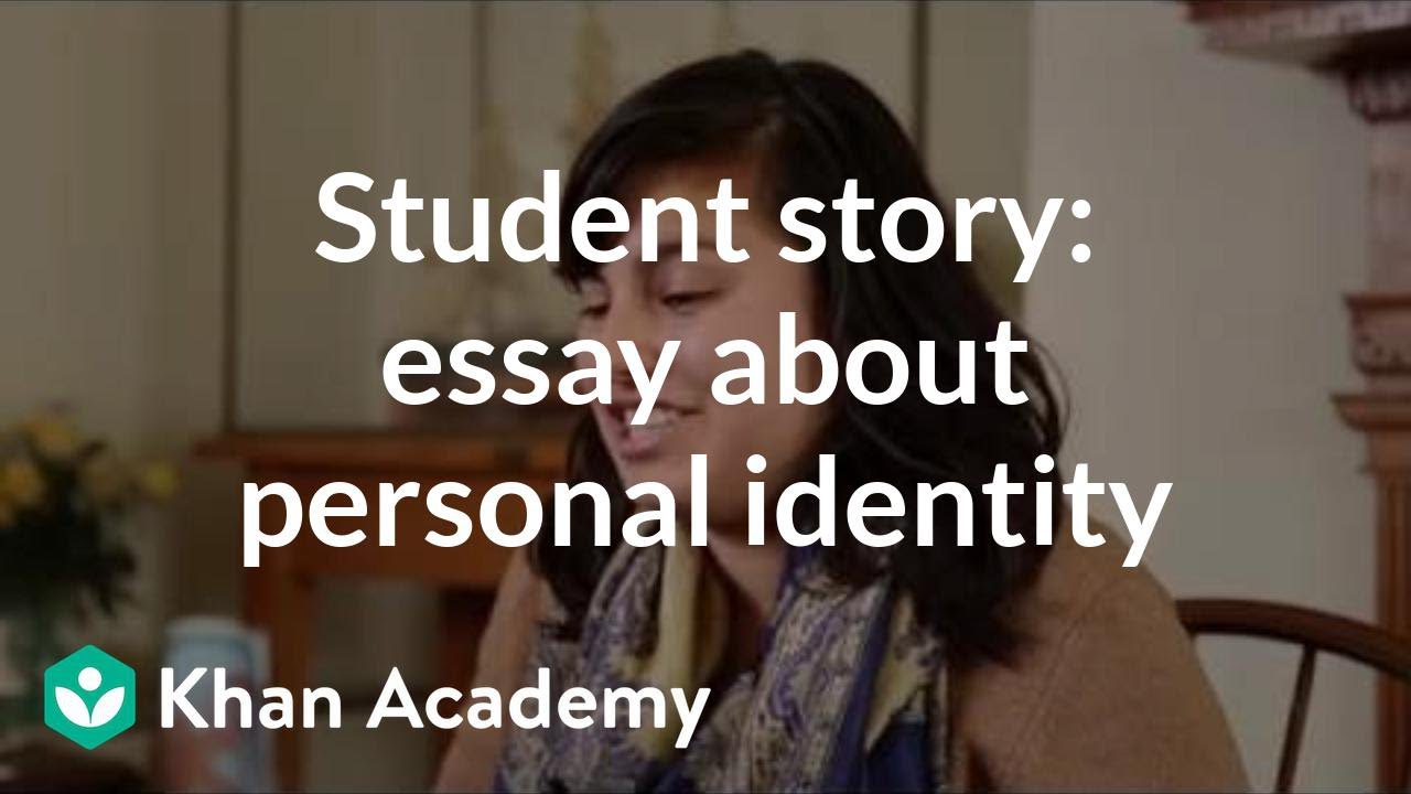 student story admissions essay about personal identity  student story admissions essay about personal identity