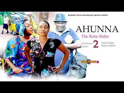 Ahunna The Keke Rider 2 - (2014) Nigeria Nollywood Movie