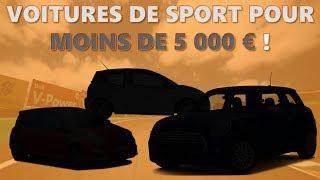 VOITURES DE SPORT POUR MOINS DE 5 000€ !