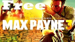 How to get Max Payne 3 for free on PC [Windows 7/8] [Voice Tutorial]