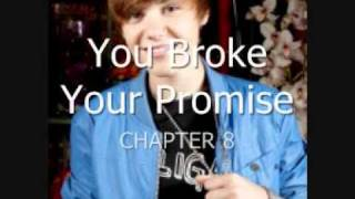 You Broke Your Promise- A Justin Bieber Love Story - Chapter 8.