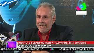 Instituto cubano de radio y televisión firma convenio con Canal 6 de Nicaragua