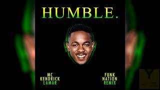 Mc Kendrick Lamar - Humble (Funk Nation Remix)