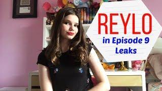 REYLO IN EPISODE 9 LEAKS