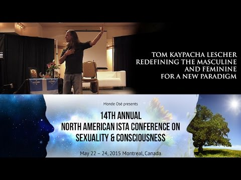 Tom Kaypacha Lescher: Redefining the Masculine and Feminine for a New Paradigm