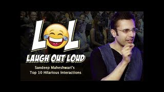 Laugh Out Loud-LOL-Sandeep Maheshwari's Top 10 Hilarious Interactions-SO FUNNY