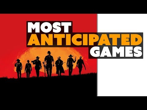 MOST ANTICIPATED Games of 2018 - The Know