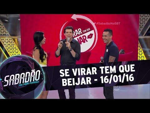 Sabadão com Celso Portiolli (16/01/16) - Se Virar tem que Beijar