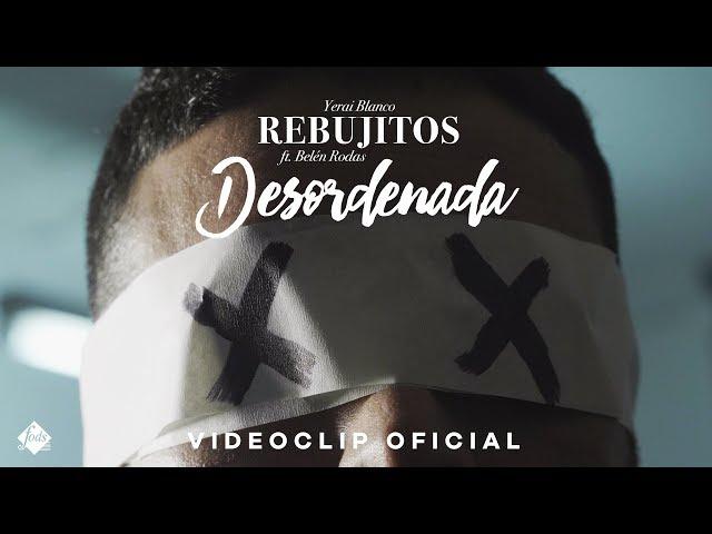 Rebujitos - Desordenada feat. Belén Rodas (Videoclip Oficial)