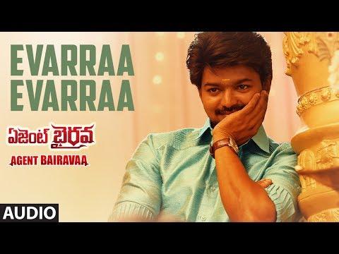 Evarraa Evarraa Full Song Audio || Agent Bairavaa || Vijay, Keerthy Suresh || Telugu Songs 2017