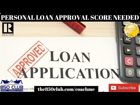 What Credit Score Do You Need For A Personal Loan Approval - MyFICO,Budget, 2020