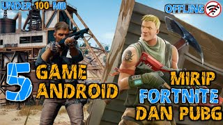 5 Offline Android games like Fortnite and PUBG | (Under 100 Mb + Link Download)
