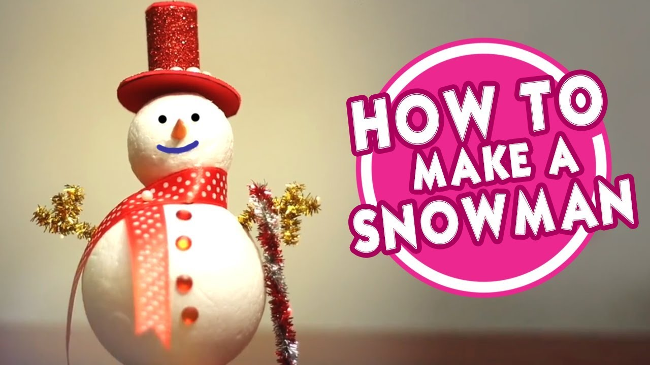 How To Make A Snow Man