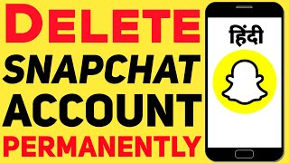 Snapchat Account Kaise Delete Kare 2020 | How To Delete Snapchat Account Permanently In Hindi 2020