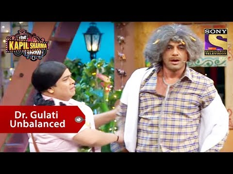 Dr. Gulati Unbalanced – The Kapil Sharma Show