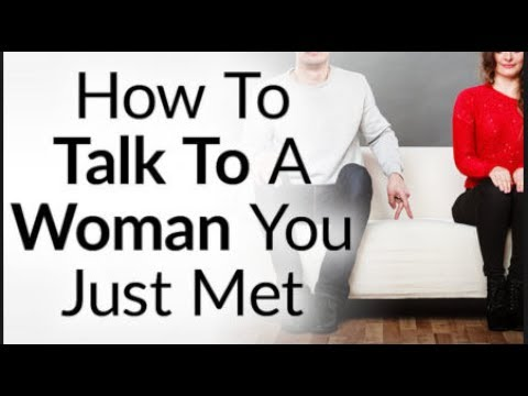 How To Talk To Woman You Just Met