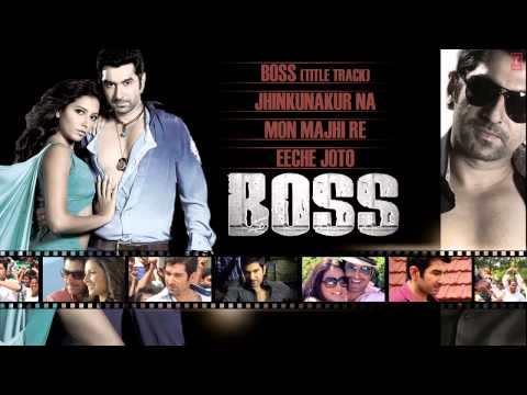 BOSS Bengali Movie 2013 Full  Jukebox  Jeet & Subhasree