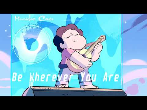 Music box  Steven Universe  Be wherever you are