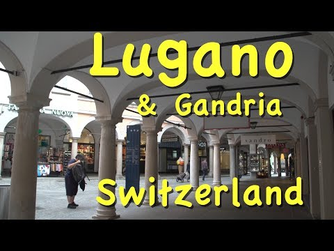 Lugano and Gandria in Switzerland's Ticino