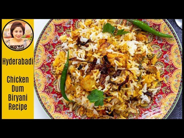 Perfect Hyderabadi Chicken Dum Biryani Step-by-Step Recipe [ Restaurant Style ] 2019