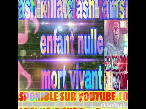 FLASH KILLA clash. TAMSIR mort vivant 2017