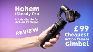 HOHEM iSteady Pro REVIEW - BEST BUDGET GIMBAL FOR ACTION CAMERAS & GOPRO?