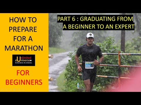 How To Prepare For A Marathon - For Beginners   Part 6 - Graduating From A Beginner To An Expert