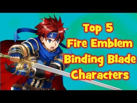 Top 5 Fire Emblem Binding Blade Characters