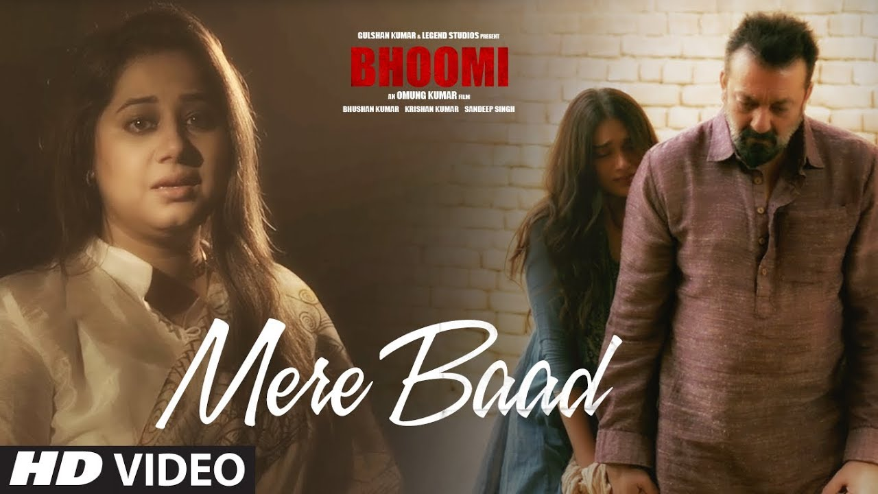Mere Baad Video Song | Bhoomi | Sanjay Dutt, Aditi Rao Hydari | Payal Dev | Latest Hindi Song