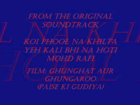 Koi phool na khilta yeh kali rafi ghunghat aur ghungaroo for Koi phool na khilta song download
